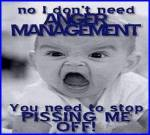 no anger management stop pissing me off