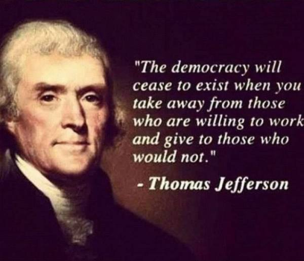 Thomas Jefferson quote take from those willing to work