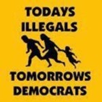 Todays Illegals Tomorrows Democrats
