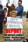 Stop discriminating DEPORT the WHOLE Family