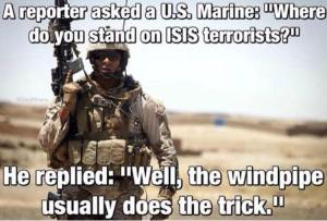 Marine asked where do you stand Isis on their necks